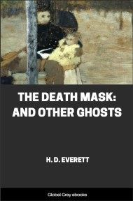 cover page for the Global Grey edition of The Death Mask: And Other Ghosts by H. D. Everett