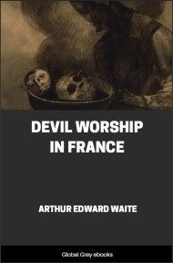 Devil Worship in France By Arthur Edward Waite
