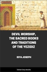 cover page for the Global Grey edition of Devil Worship, The Sacred Books and Traditions of the Yezidiz by Isya Joseph