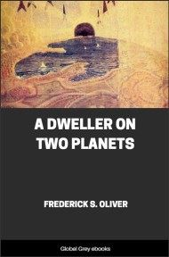 cover page for the Global Grey edition of A Dweller on Two Planets by Frederick S. Oliver