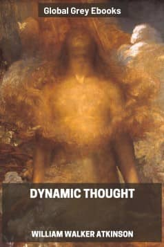 cover page for the Global Grey edition of Dynamic Thought by William Walker Atkinson
