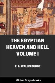 The Egyptian Heaven and Hell Volume I
