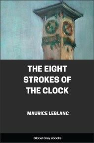cover page for the Global Grey edition of The Eight Strokes of the Clock by Maurice Leblanc