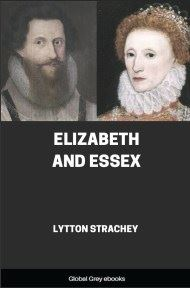 Elizabeth and Essex By Lytton Strachey