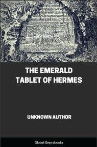 The Emerald Tablet of Hermes By Unknown