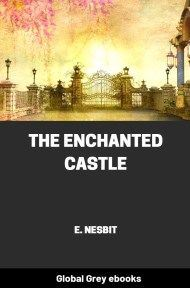 cover page for the Global Grey edition of The Enchanted Castle by E. Nesbit