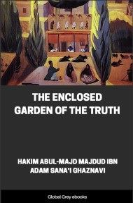 cover page for the Global Grey edition of The Enclosed Garden of the Truth by Hakim Abul-Majd Majdud ibn Adam Sana'i Ghaznavi