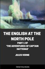 cover page for the Global Grey edition of The English at the North Pole by Jules Verne