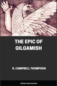 The Epic of Gilgamish By R. Campbell Thompson