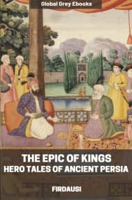 cover page for the Global Grey edition of The Epic of Kings, Hero Tales of Ancient Persia by Firdausi