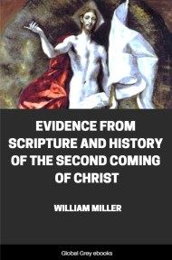 Evidence from Scripture and History of the Second Coming of Christ By William Miller