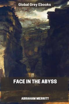cover page for the Global Grey edition of Face in the Abyss by Abraham Merritt