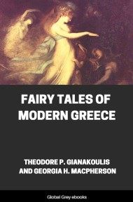 Fairy Tales of Modern Greece By Theodore P. Gianakoulis and Georgia H. MacPherson