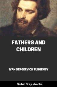 Fathers and Children By Ivan Sergeevich Turgenev