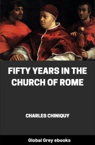 cover page for the Global Grey edition of Fifty Years in the Church of Rome by Charles Chiniquy
