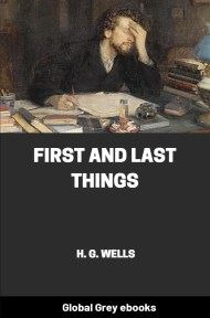 Cover for the Global Grey edition of First and Last Things by H. G. Wells