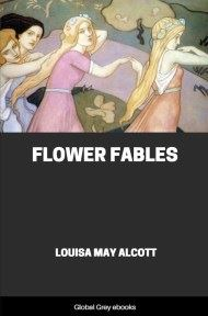 cover page for the Global Grey edition of Flower Fables by Louisa May Alcott