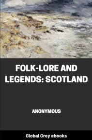 Folk-Lore and Legends: Scotland By Anonymous