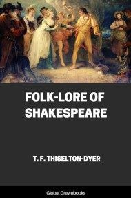 cover page for the Global Grey edition of Folk-lore of Shakespeare by Thomas Firminger Thiselton-Dyer