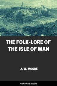 cover page for the Global Grey edition of The Folk-Lore of the Isle of Man by A. W. Moore