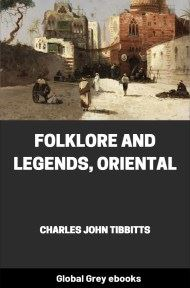 cover page for the Global Grey edition of Folklore and Legends, Oriental by Charles John Tibbitts