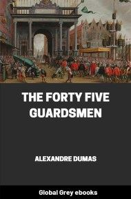 The Forty Five Guardsmen By Alexandre Dumas