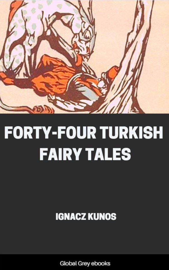 Forty Four Turkish Fairy Tales Free PDF Ebook Global Grey
