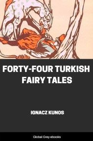 cover page for the Global Grey edition of Forty-four Turkish Fairy Tales by Ignacz Kunos