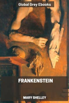 cover page for the Global Grey edition of Frankenstein by Mary Wollstonecraft Shelley