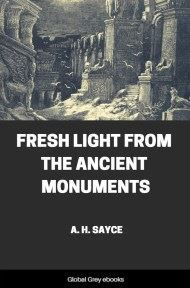 cover page for the Global Grey edition of Fresh Light from the Ancient Monuments by A. H. Sayce