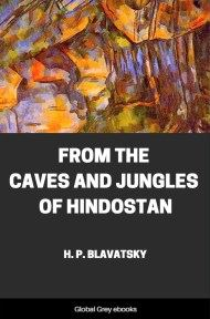 cover page for the Global Grey edition of From the Caves and Jungles of Hindostan by H. P. Blavatsky