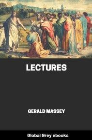 cover page for the Global Grey edition of Gerald Massey's Lectures by Gerald Massey