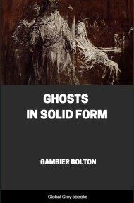 cover page for the Global Grey edition of Ghosts in Solid Form by Gambier Bolton