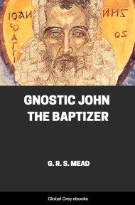 cover page for the Global Grey edition of Gnostic John the Baptizer by G. R. S. Mead