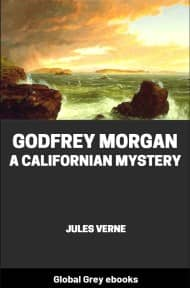 cover page for the Global Grey edition of Godfrey Morgan: A Californian Mystery by Jules Verne