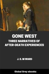 cover page for the Global Grey edition of Gone West: Three Narratives of After-Death Experiences by J. S. M Ward