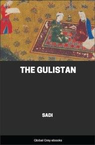 The Gulistan of Sadi By Sadi