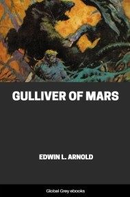 cover page for the Global Grey edition of Gulliver of Mars by Edwin L. Arnold