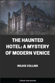 cover page for the Global Grey edition of The Haunted Hotel: A Mystery of Modern Venice by Wilkie Collins