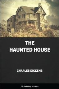 cover page for the Global Grey edition of The Haunted House by Charles Dickens
