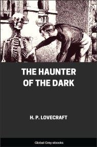 cover page for the Global Grey edition of The Haunter of the Dark by H. P. Lovecraft