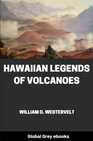 cover page for the Global Grey edition of Hawaiian Legends of Volcanoes by William D. Westervelt