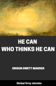 cover page for the Global Grey edition of He Can Who Thinks He Can by Orison Swett Marden