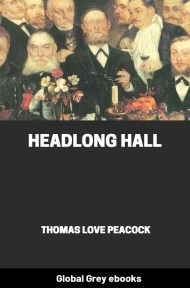 cover page for the Global Grey edition of Headlong Hall By Thomas Love Peacock