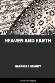 cover page for the Global Grey edition of Heaven and Earth by Gabrielle Henriet