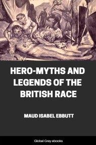 cover page for the Global Grey edition of Hero-Myths and Legends of the British Race by Maud Isabel Ebbutt