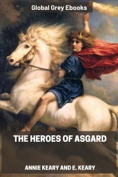 The Heroes of Asgard: Tales from Scandinavian Mythology, by Annie Keary and E. Keary - click to see full size image