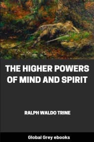 cover page for the Global Grey edition of The Higher Powers of Mind and Spirit by Ralph Waldo Trine