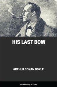 cover page for the Global Grey edition of His Last Bow by Arthur Conan Doyle