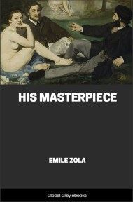 cover page for the Global Grey edition of His Masterpiece by Emile Zola
